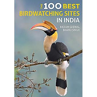 The 100 Best Birdwatching Sites in India by Bikram Grewal - 978191208