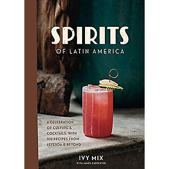 Spirits of Latin America - A Celebration of Culture and Cocktails - wi