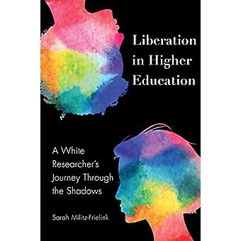 Liberation in Higher Education - A White Researcher's Journey Through