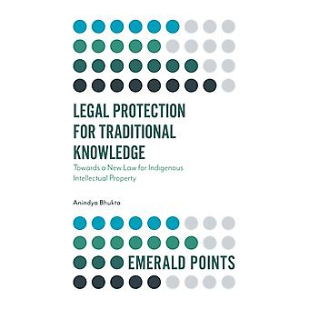 Legal Protection for Traditional Knowledge par Bhukta & Dr Anindya