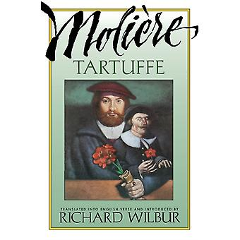 Tartuffe by Moliere by Moliere & Translated by Richard Wilbur