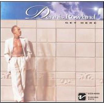 Dennis Rowland - Get Here [CD] USA import