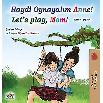 Let's play, Mom! (Turkish English Bilingual Book for Kids) (Turkish English Bilingual Collection)