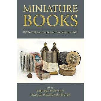 Miniature Books - The Format and Function of Tiny Religious Texts by K
