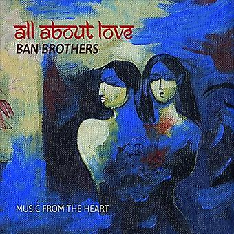 Ban Brothers - All About Love: Music From the Heart [CD] USA import
