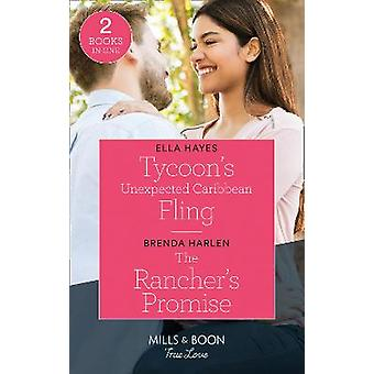 Tycoon's Unexpected Caribbean Fling  The Rancher's Promise Tycoon's Unexpected Caribbean Fling  The Rancher's Promise Match Made in Haven