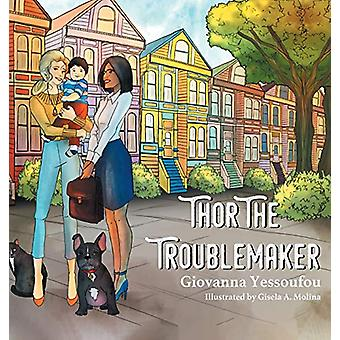 Thor the Troublemaker by Giovanna Yessoufou - 9780228805625 Book