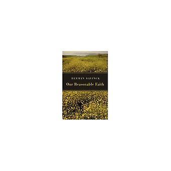 Our Reasonable Faith by Herman Bavinck - 9780802862730 Book