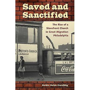 Saved and Sanctified - The Rise of a Storefront Church in Great Migrat