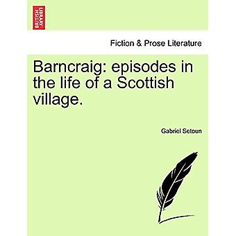 Barncraig - Episodes in the Life of a Scottish Village. by Gabriel Set