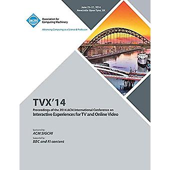 TVX 14 ACM International Conference on Interactive Experiences for Te