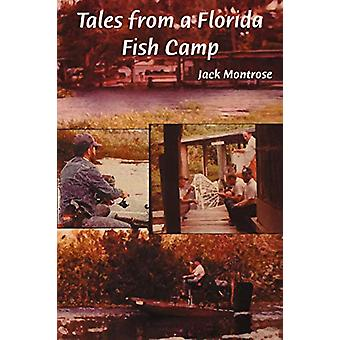 Tales from a Florida Fish Camp - And Other Tidbits of Swamp Rat Philos