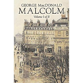 Malcolm - Volume I of II by George Macdonald - Fiction - Classics - A