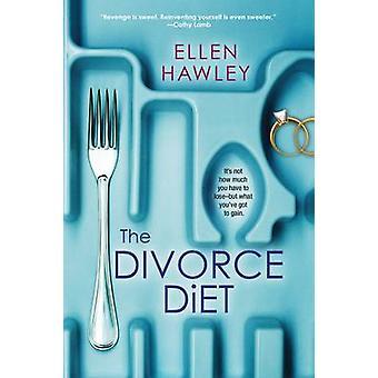 The Divorce Diet by Ellen Hawley - 9781617734519 Book