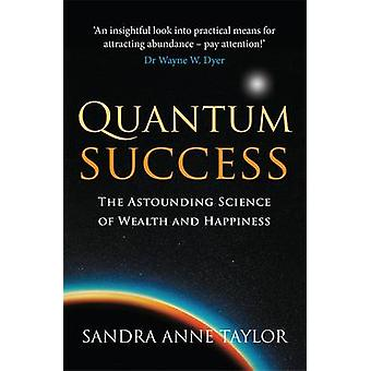 Kvantframgång - Den häpnadsväckande vetenskapen om rikedom och lycka av Sa