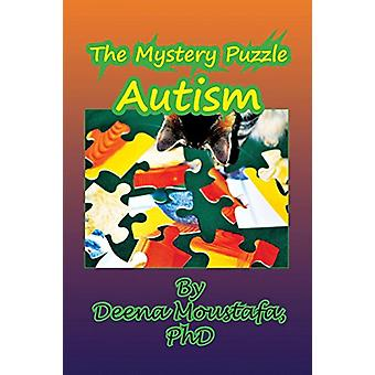The Mystery Puzzle--Autism by Deena Moustafa - 9781935118923 Book