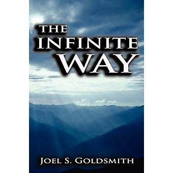 The Infinite Way by Joel S Goldsmith - 9789562916202 Book