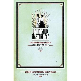 Unfinished Masterpiece by Bruce A. Glasrud
