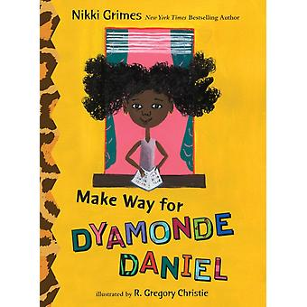Make Way for Dyamonde Daniel by Nikki Grimes & Illustrated by R Gregory Christie