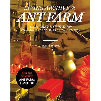 Ant Farm podle Felicity D Scott