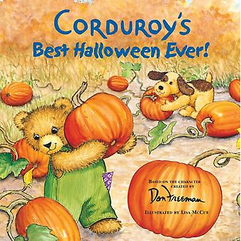 Corduroys Best Halloween Ever by Illustrated by Don Freeman & Illustrated by Lisa McCue