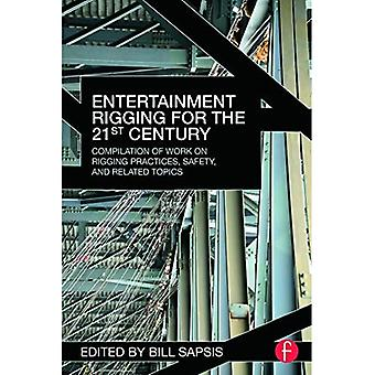 Entertainment Rigging for the�21st Century: Compilation of�Work on Rigging Practices,�Safety, and Related Topics