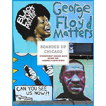 Boarded Up Chicago  Storefront Images Days After the George Floyd Riots by Zachary Slaughter & Christopher Slaughter
