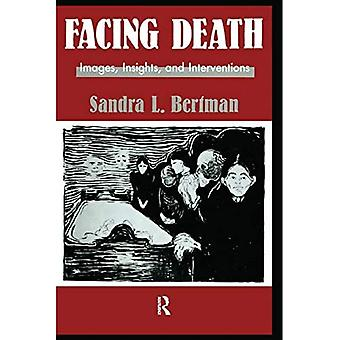 Facing Death: Images, Insights, and Interventions