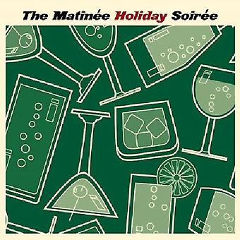 Matinee Holiday Soiree - Matinee Holiday Soiree [CD] USA import