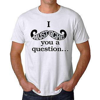 Funny I Mustache You A Question Graphic Men's White T-shirt