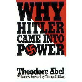 Why Hitler Came into Power by Theodore Abel - Thomas Childers - 97806