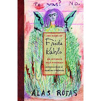 The Diary of Frida Kahlo - An Intimate Self-Portrait by Carlos Fuentes