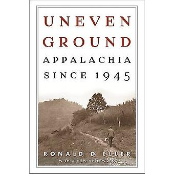 Un sol inégal - Appalachia depuis 1945 par Eller - Ronald D - 9780813142