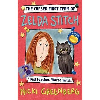 The Cursed First Term of Zelda Stitch. Bad Teacher. Worse Witch by Ni