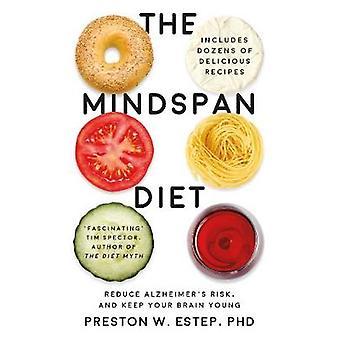 La dieta Mindspan - ridurre il rischio di morbo di Alzheimer - e mantenere il vostro cervello Youn