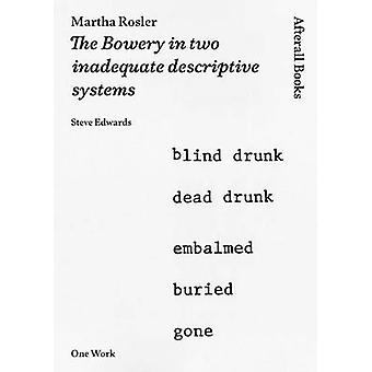 Martha Rosler - The Bowery in Two Inadequate Descriptive Systems by St