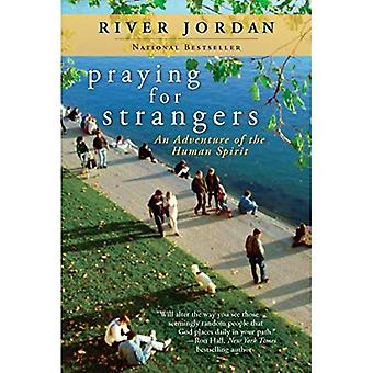 Praying for Strangers: An Adventure of the Human Spirit