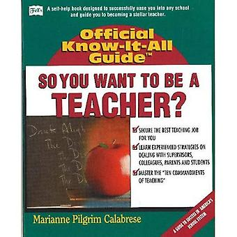 So, You Want to Be a Teacher...