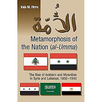 Metamorphose der Nation (Al-Umma): der Aufstieg des Arabismus und Minderheiten in Syrien und im Libanon, 1850-1940
