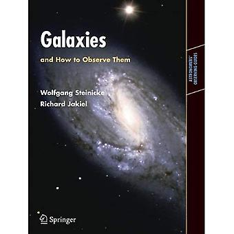 Galaxies and How to Observe Them (Astronomer's Observing Guides)