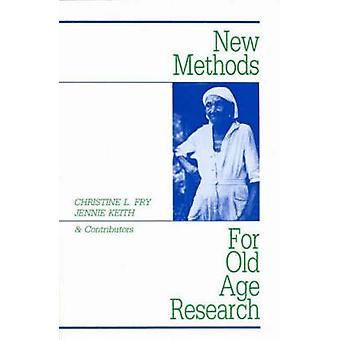 New Methods for OldAge Research by Fry & Christine