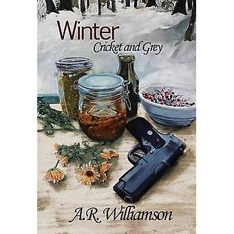 Winter Cricket and Grey by Williamson & Angelina R.