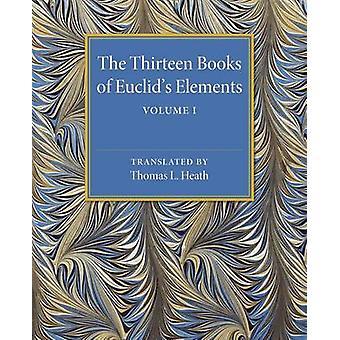 De tretton böcker av Euklides Elements Volym 1 Introduktion och böcker I II av Heath & Thomas L.