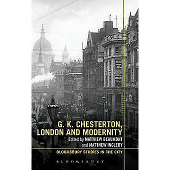 G.K. Chesterton London and Modernity by Beaumont & Matthew