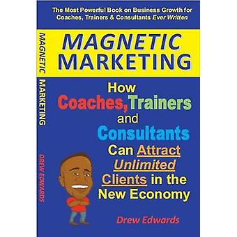Magnetische Marketing door Edwards & Drew