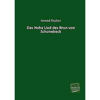 Das Hohe Lied Des Brun Von Schonebeck door Fischer & Arwed