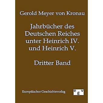 Jahrbcher des Deutschen Reiches unter Heinrich Dropp. und Heinrich V. av Meyer von Kronau & Gerold1