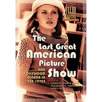 The Last Great American Picture Show New Hollywood Cinema in the 1970s by Elsaesser & Thomas
