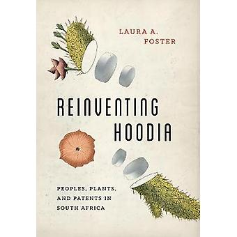 Reinventing Hoodia - Peoples - Plants - and Patents in South Africa by