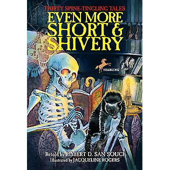 Even More Short & Shivery  - Thirty Spine-Tingling Tales by Robert D S